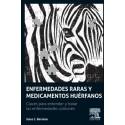 ENFERMEDADES RARAS Y MEDICAMENTOS HUERFANOS. CLAVES PARA COMPRENDER Y TRATAR LAS ENFERMEDADES COMUNES