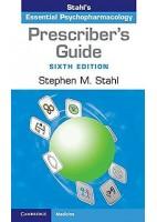 STAHL'S ESSENTIAL PSYCHOPHARMACOLOGY PRESCRIBER.S GUIDE