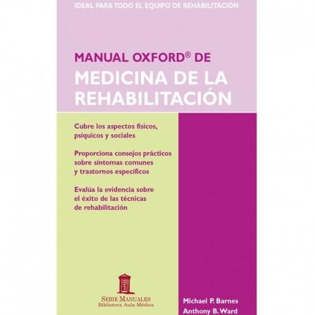 MANUAL OXFORD DE MEDICINA DE LA REHABILITACION