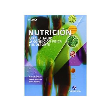 NUTRICION PARA LA SALUD, LA CONDICION FISICA Y EL DEPORTE