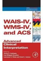 WAIS-IV, WMS-IV, AND ACS. ADVANCED CLINICAL INTERPRETATION
