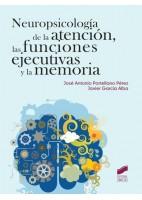 NEUROPSICOLOIGA DE LA ATENCION, LAS FUNCIONES EJECUTIVAS Y LA MEMORIA