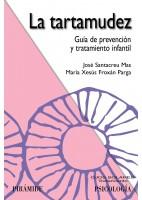 LA TARTAMUDEZ. GUIA DE PREVENCION Y TRATAMIENTO INFANTIL