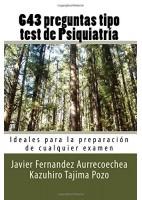 643 PREGUNTAS TIPO TEST DE PSIQUIATRIA: IDEALES PARA LA PREPARACION DE EXAMENES OFICIALES