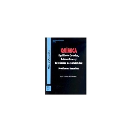 QUIMICA. EQUILIBRIO QUIMICO, ACIDOS-BASES Y EQUILIBRIOS DE SOLUBILIDAD. PROBLEMAS RESUELTOS