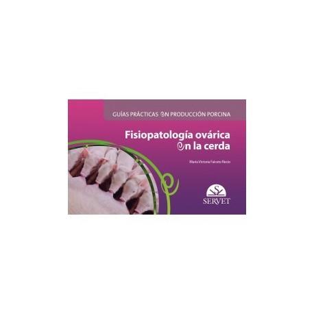 FISIOPATOLOGIA OVARICA EN LA CERDA (GUIAS PRACTICAS EN PRODUCCION PORCINA)