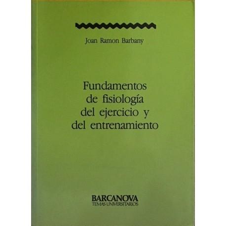 FUNDAMENTOS DE FISIOLOGIA DEL EJERCICIO Y DEL ENTRENAMIENTO