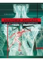ANATOMIA APLICADA A LA ACTIVIDAD FISICA Y DEPORTIVA