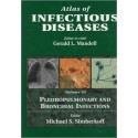 ATLAS OF INFECTIOUS DISEASES (VOLUME VI) PLEUROPULMONARY AND BRONCHIAL INFECTIONS