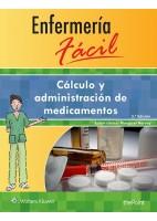 ENFERMERIA FACIL. CALCULO Y ADMINISTRACION DE MEDICAMENTOS