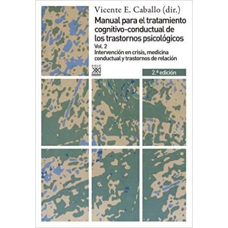MANUAL PARA EL TRATAMIENTO COGNITIVO-CONDUCTAL DE LOS TRASTORNOS PSICOLÓGICOS (VOL.2)