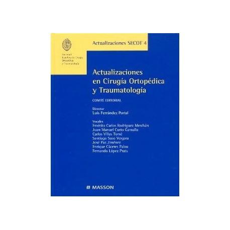 ACTUALIZACIONES EN CIRUGIA ORTOPEDICA Y TRAUMATOLOGIA (SECOT 4)
