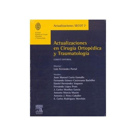 ACTUALIZACIONES EN CIRUGIA ORTOPEDICA Y TRAUMATOLOGIA (SECOT 7)