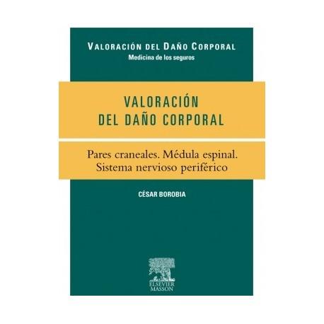 VALORACION DEL DAÑO CORPORAL. PARES CRANEALES. MEDULA ESPINAL. SISTEMA NERVIOSO PERIFERICO