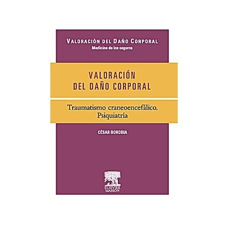 VALORACION DEL DAÃ O CORPORAL. TRAUMATISMO CRANEOENCEFALICO. PSIQUIATRIA