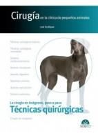 CIRUGIA EN LA CLINICA DE PEQUEÑOS ANIMALES. TECNICAS QUIRURGICAS