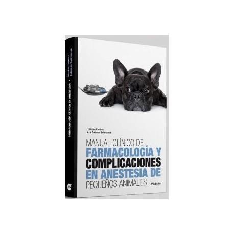 MANUAL CLINICO DE FARMACOLOGIA Y COMPLICACIONES EN ANESTESIA DE PEQUEÑOS ANIMALES