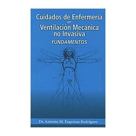 CUIDADOS DE ENFERMERIA EN VENTILACION MECANICA NO INVASIVA. FUNDAMENTOS