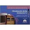 CLIMATIZACION DE LAS INSTALACIONES VOLUMEN I. AMBIENTE Y FACTORES AMBIENTALES DE RIESGO. GUIAS PRACTICAS EN PRODUCCION PORCINA