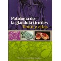 PATOLOGIA DE LA GLANDULA TIROIDES. TEXTO Y ATLAS