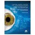 OFTALMOLOGIA VETERINARIA. PROCEDIMIENTOS EXPLORATORIOS Y OPERACIONES BASICAS