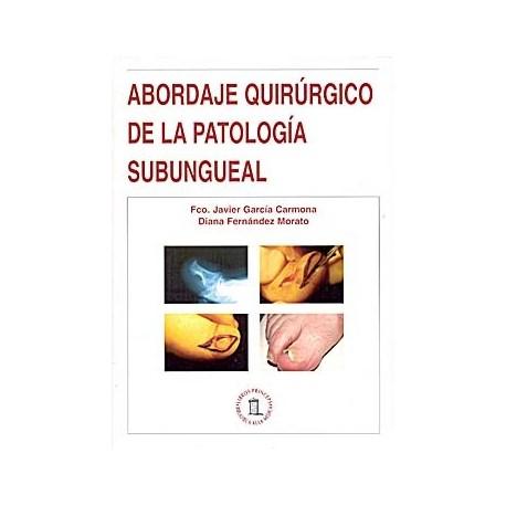 ABORDAJE QUIRURGICO DE LA PATOLOGIA SUBUNGUEAL