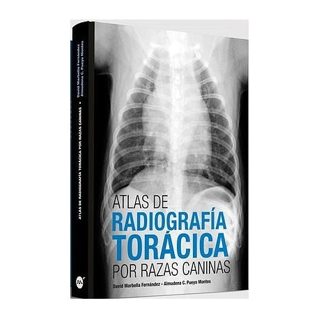 ATLAS DE RADIOLOGIA TORACICA POR RAZAS CANINAS