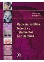 MEDICINA ESTETICA. TECNICAS Y TRATAMIENTOS AMBULATORIOS