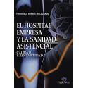 EL HOSPITAL EMPRESA Y LA SANIDAD ASISTENCIAL.CALIDAD Y RENTABILIDAD