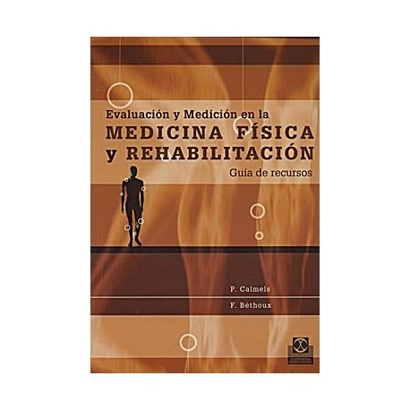EVALUACION Y MEDICION EN LA MEDICINA FISICA Y REHABILITACION