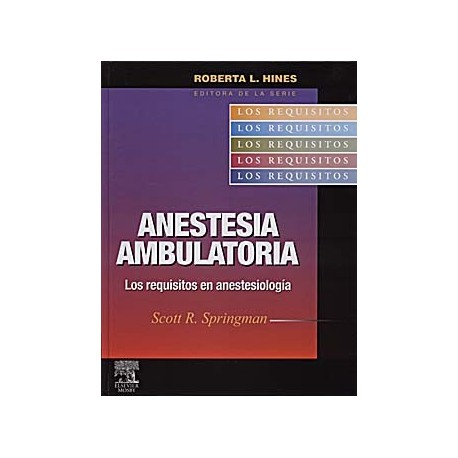 ANESTESIA AMBULATORIA. LOS REQUISITOS EN ANESTESIOLOGIA.