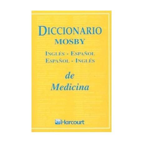 DICCIONARIO MOSBY DE MEDICINA INGLES-ESPAÑOL/ESPAÑOL-INGLES