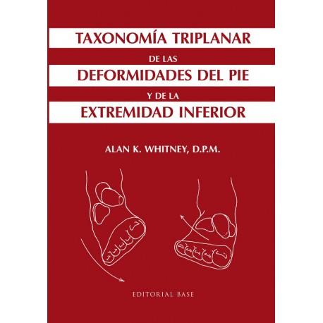 TAXONOMIA TRIPLANAR DE LAS DEFORMIDADES DEL PIE Y DE LA EXTREMIDAD INFERIOR