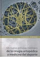 UN NUEVO ENFOQUE BIOLOGICO DE LA CIRUGIA ORTOPEDICA Y MEDICINA DEL DEPORTE