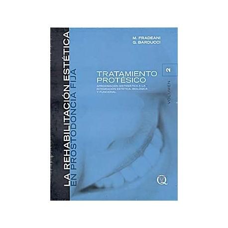 LA REHABILITACION ESTETICA EN PROSTODONCIA FIJA, VOL. 2: TRATAMIENTO PROTESICO