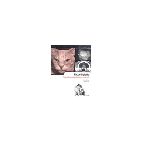 ENDOCRINOLOGIA PARA EL CLINICO DE PEQUEÑOS ANIMALES