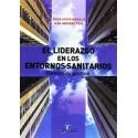 EL LIDERAZGO EN LOS ENTORNOS SANOTARIOS. FORMAS DE GESTION