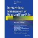 INTERVENTIONAL MANAGEMENT OF HEAD AND FACE PAIN