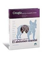 CIRUGIA EN LA CLINICA DE PEQUEÃ OS ANIMALES. EL ABDOMEN CRANEAL