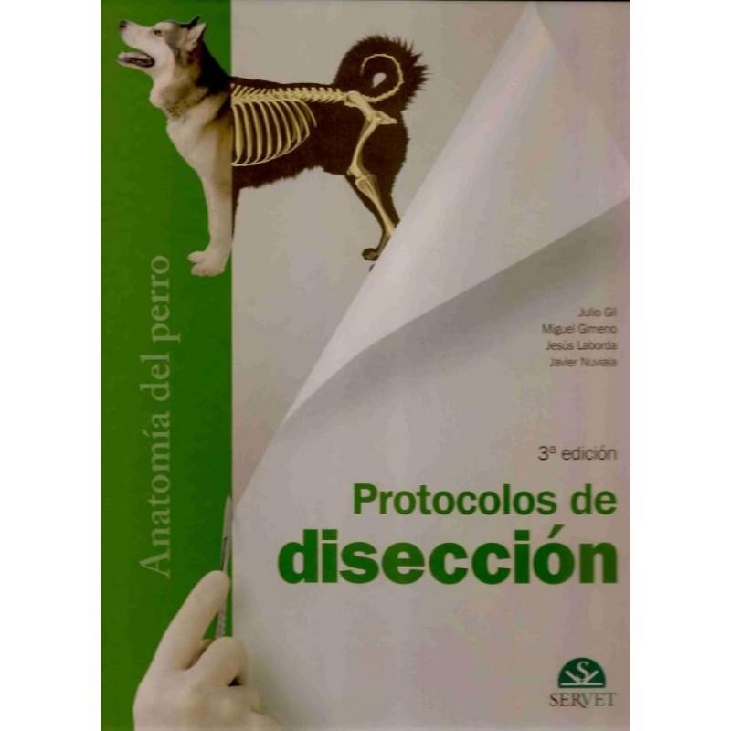 PROTOCOLOS DE DISECCION: ANATOMIA DEL PERRO - Librería Médica