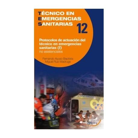 PROTOCOLOS DE ACTUACION DEL TENICO DE EMERGENCIAS SANITARIAS (II) NO ASISTENCIALES. TECNICO EN EMERGENCIAS SANITARIAS 12/1