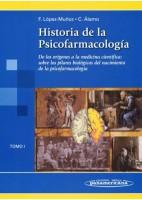 HISTORIA DE LA PSICOFARMACOLOGIA (TOMO 1)