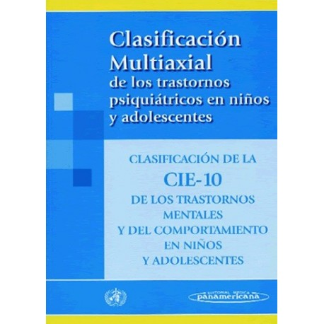 CLASIFICACION MULTIAXIAL DE LOS TRASTORNOS PSIQUIATRICOS EN NIÑOS Y ADOLESCENTES