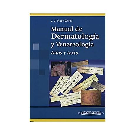 MANUAL DE DERMATOLOGIA Y VENEROLOGIA. ATLAS Y TEXTO