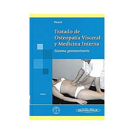 TRATADO DE OSTEOPATIA VISCERAL Y MEDICINA INTERNA. TOMO III - SISTEMA GENITOURINARIO