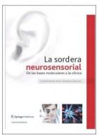 LA SORDERA NEUROSENSORIAL. DE LAS BASES MOLECULARES A LA CLINICA