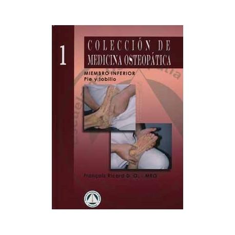 COLECCION MEDICINA OSTEOPATICA 1. MIEMBRO INFERIOR. PIE Y TOBILLO