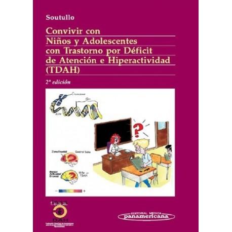 CONVIVIR CON NIÑOS Y ADOLESCENTES CON TRASTORNO POR DEFICIT DE ATENCION E HIPERACTIVIDAD (TDAH)