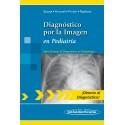 DIAGNOSTICO POR LA IMAGEN EN PEDIATRIA (SERIE DIRECTO AL DIAGNOSTICO EN RADIOLOGIA)