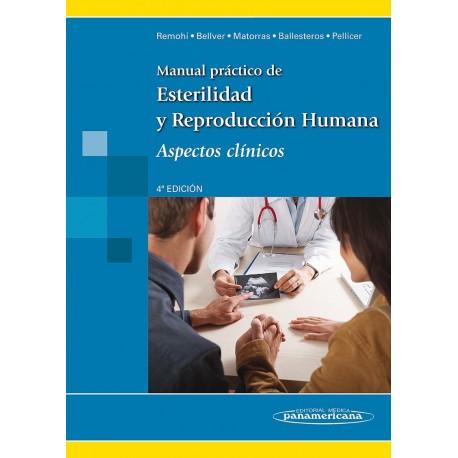 MANUAL PRACTICO DE ESTERILIDAD Y REPRODUCCION HUMANA. ASPECTOS CLINICOS